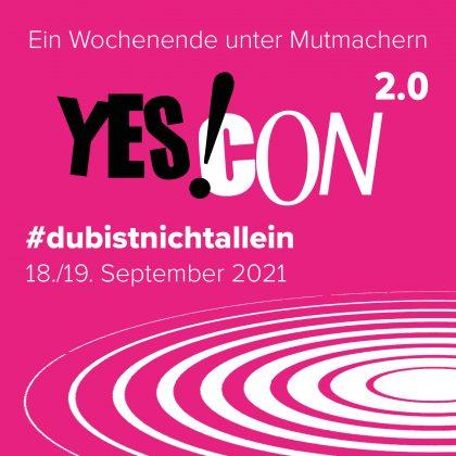 Bild zur YES!CON 2.0 mit Darum 18./19. September 2021 Ein Wochenende unter Mutmachern #dubistnichtallein